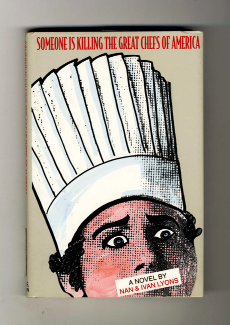 Someone is Killing the Great Chefs of America - 1st Edition/1st Printing. Nam and Ivan Lyons.