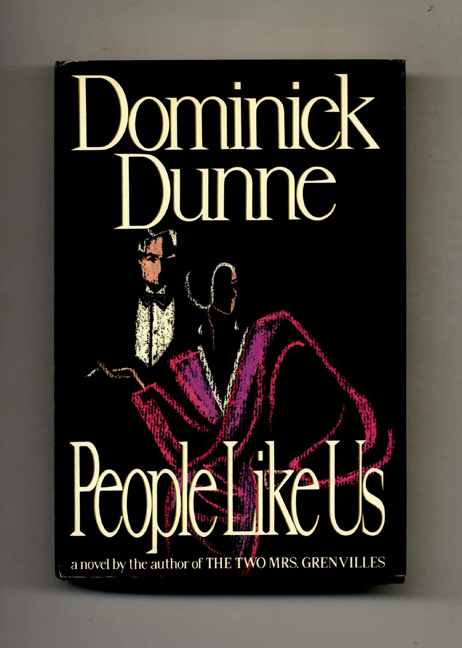 People Like Us - 1st Edition/1st Printing. Dominick Dunne.