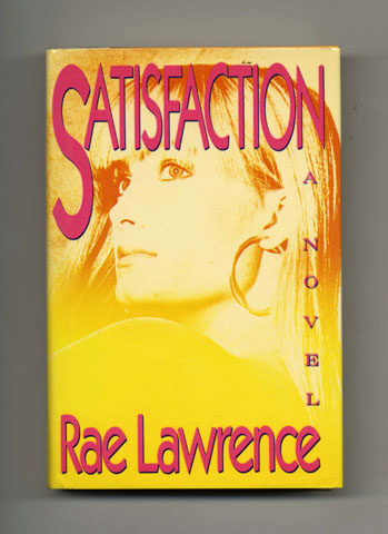 Satisfaction - 1st Edition/1st Printing. Rae Lawrence.