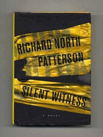 Silent Witness - 1st Edition/1st Printing. Richard North Patterson.