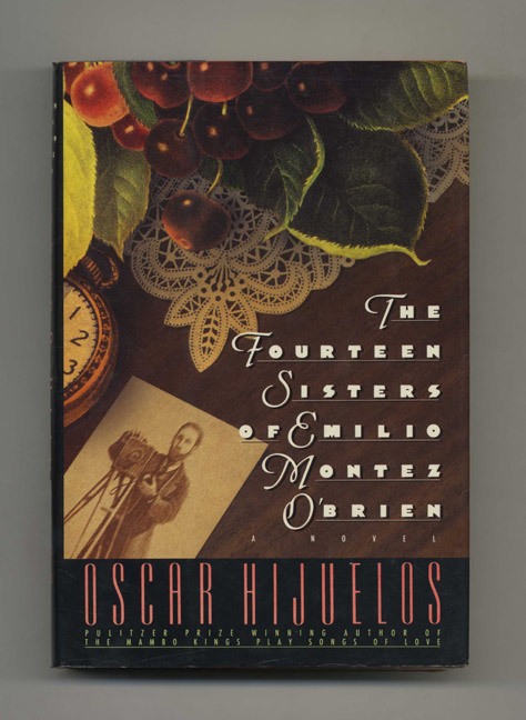 The Fourteen Sisters of Emilio Montez O'Brien - 1st Edition/1st Printing. Oscar Hijuelos.