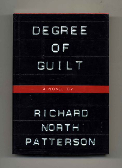 Degree of Guilt - 1st Edition/1st Printing. Richard North Patterson.