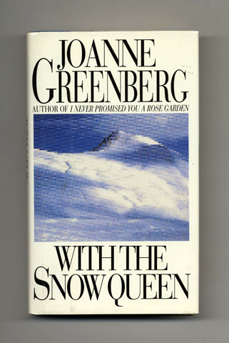 With the Snow Queen - 1st Edition/1st Printing. Joanne Greenberg.