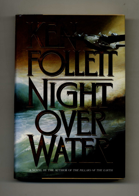 Night Over Water - 1st Edition/1st Printing. Ken Follett.