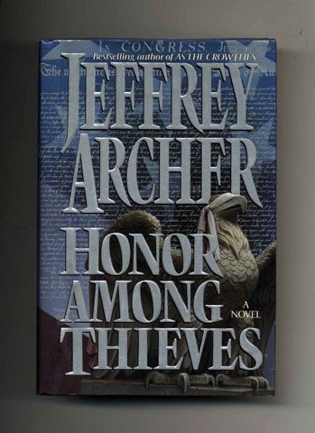 Honor Among Thieves - 1st Edition/1st Printing. Jeffrey Archer.