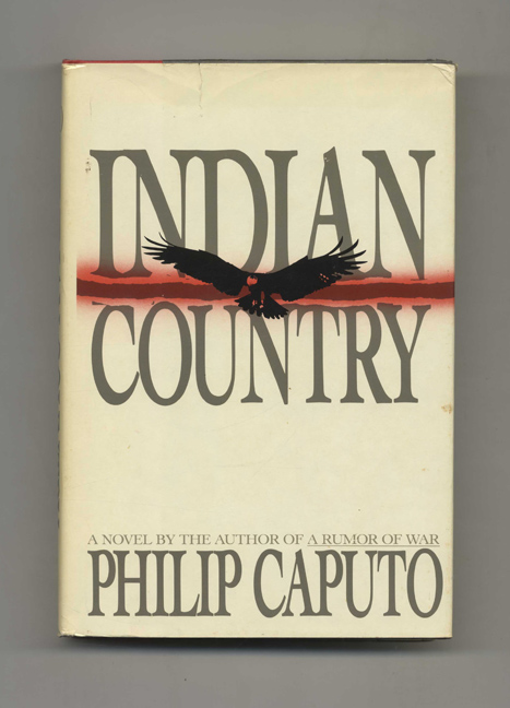 Indian Country - 1st Edition/1st Printing. Philip Caputo.