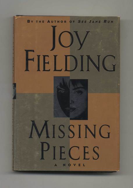 Missing Pieces - 1st Edition/1st Printing. Joy Fielding.