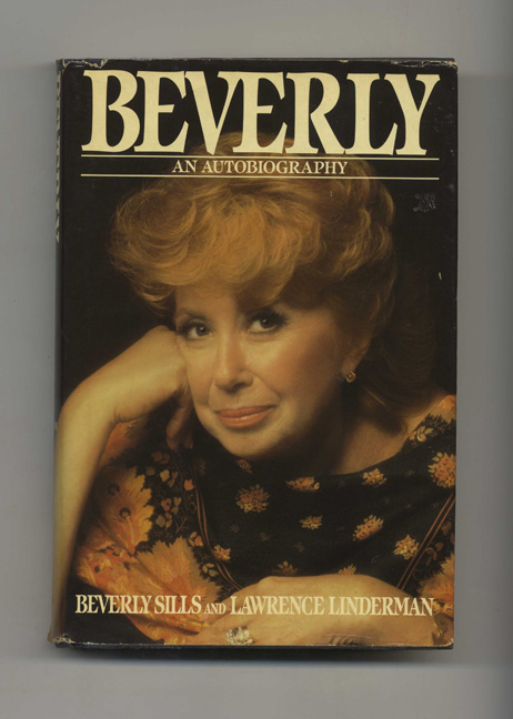 Beverly - 1st Edition/1st Printing. Beverly Sills.