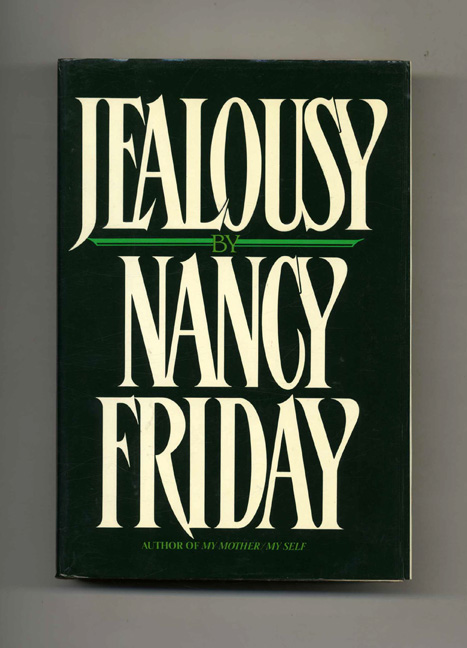 Jealousy - 1st Edition/1st Printing. Nancy Friday.