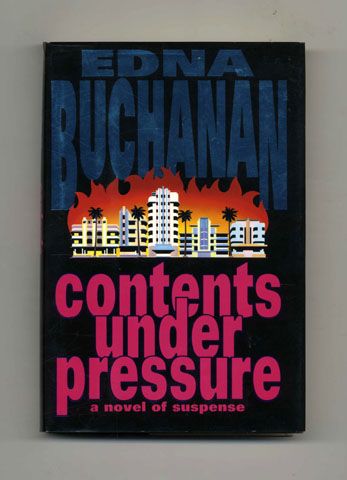 Contents Under Pressure - 1st Edition/1st Printing. Edna Buchanan.