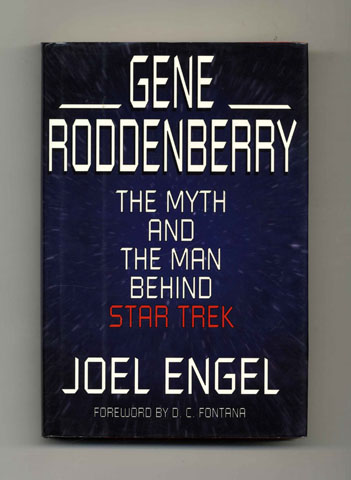 Gene Roddenberry: the Myth and the Man Behind Star Trek - 1st Edition/1st Printing. Joel Engel.