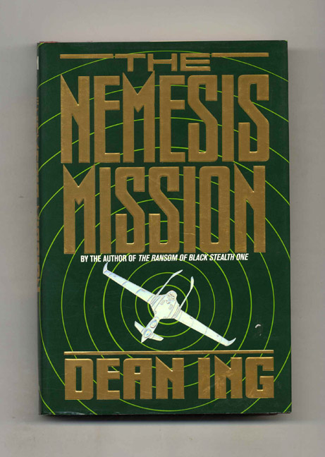 The Nemesis Mission - 1st Edition/1st Printing. Dean Ing.