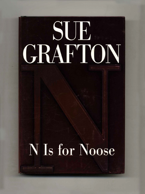 N Is For Noose - 1st Edition/1st Printing. Sue Grafton.