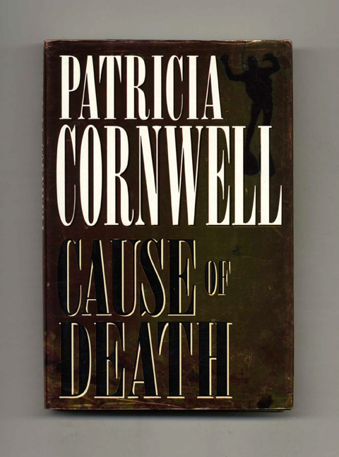 Cause of Death - 1st Edition/1st Printing. Patricia Daniels Cornwell.
