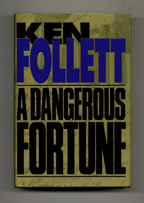 A Dangerous Fortune - 1st Edition/1st Printing. Ken Follett.