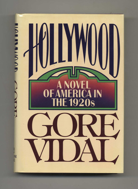 Hollywood: A Novel Of America In The 1920s - 1st Edition/1st Printing. Gore Vidal.