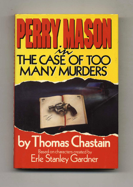 Perry Mason in The Case of Too Many Murders - 1st Edition/1st Printing. Thomas Chastain.