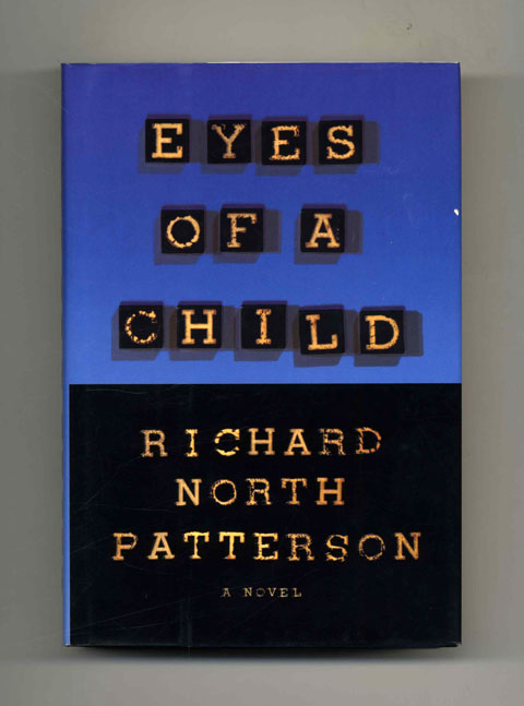 Eyes of a Child - 1st Edition/1st Printing. Richard North Patterson.