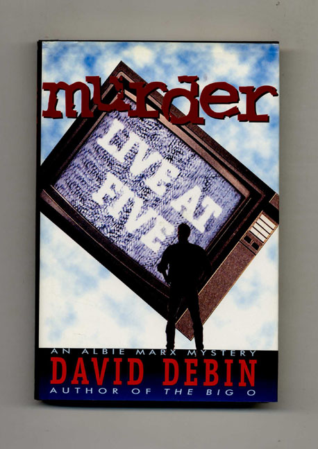 Murder Live at Five - 1st Edition/1st Printing. David Debin.
