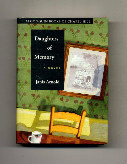 Daughters of Memory - 1st Edition/1st Printing. Janis Arnold.