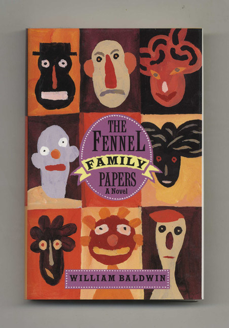 The Fennel Family Papers - 1st Edition/1st Printing. William Baldwin.