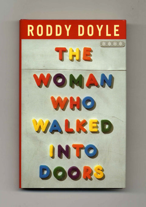 The Woman Who Walked Into Doors - 1st UK Edition/1st Printing. Roddy Doyle.