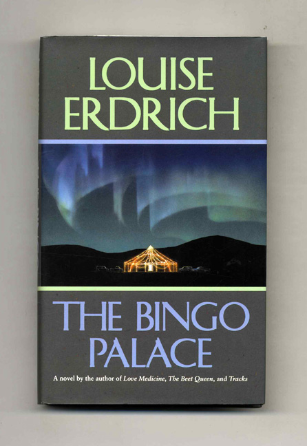 The Bingo Palace - 1st Edition/1st Printing. Louise Erdrich.