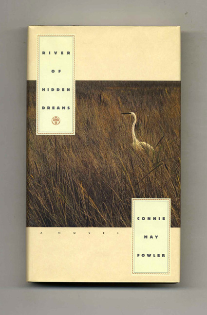 River of Hidden Dreams - 1st Edition/1st Printing. Connie May Fowler.