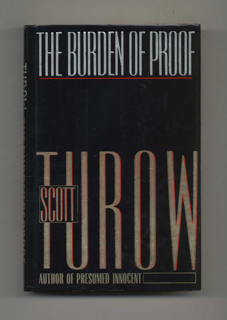 The Burden of Proof -1st Edition/1st Printing. Scott Turow.