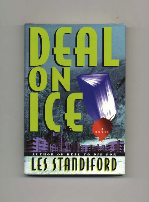 Deal on Ice - 1st Edition/1st Printing. Les Standiford.