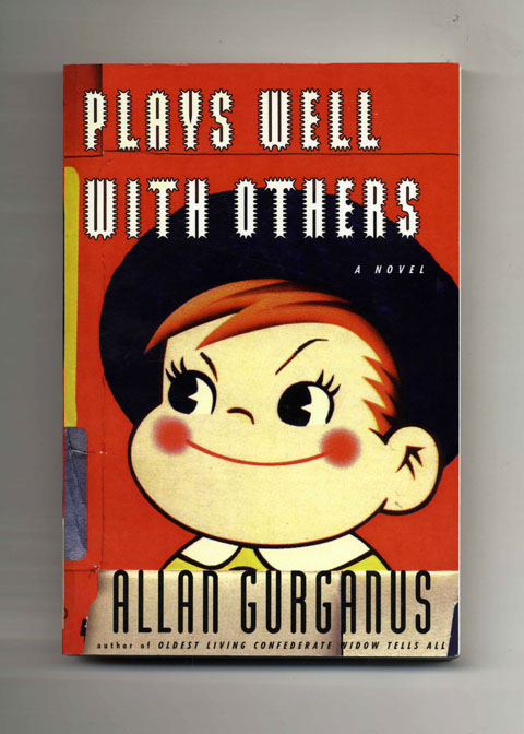 Plays Well with Others. Allan Gurganus.