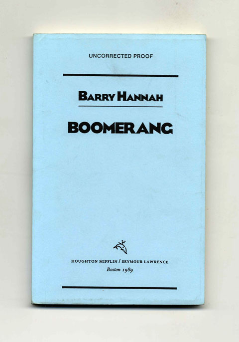 Boomerang - Uncorrected Proof. Barry Hannah.