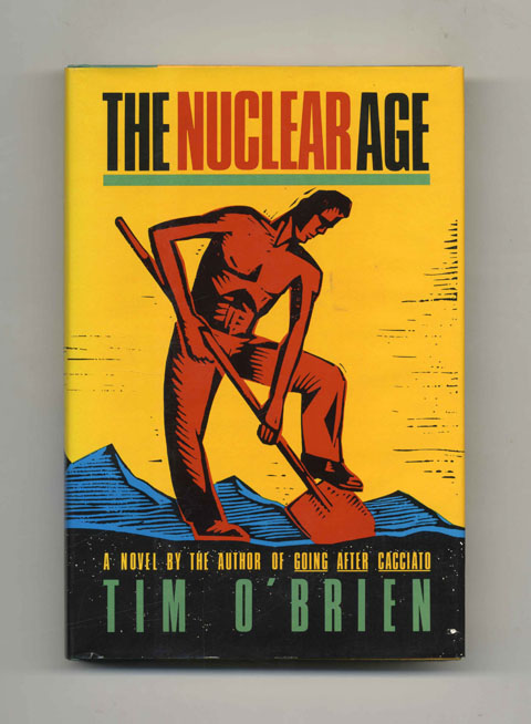 The Nuclear Age - 1st Edition/1st Printing. Tim O'Brien.