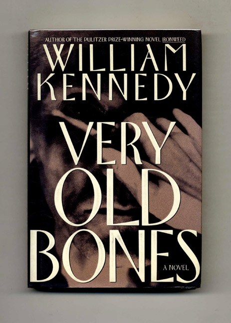 Very Old Bones - 1st Edition/1st Printing. William Kennedy.
