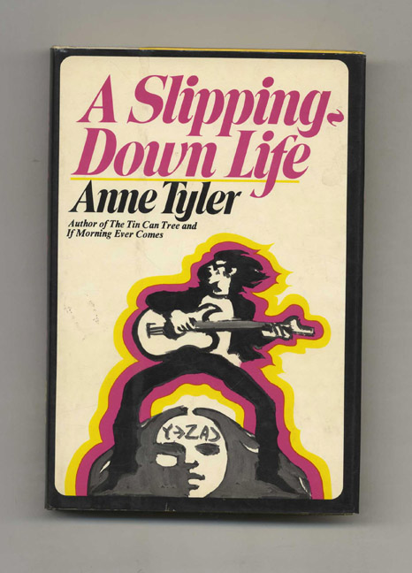 A Slipping Down Life - 1st Edition/1st Printing. Anne Tyler.