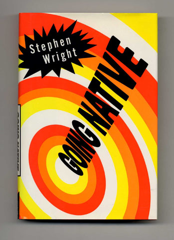 Going Native - 1st Edition/1st Printing. Stephen Wright.