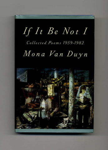 If It Be Not I: Collected Poems 1959-1982 - 1st Edition/1st Printing. Mona Van Duyn.