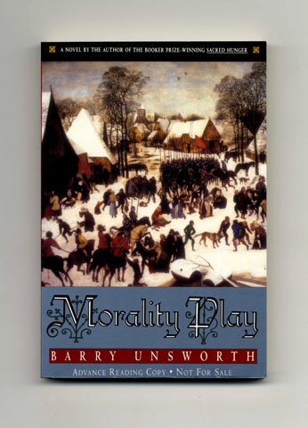 Morality Play - Advance Reading Copy. Barry Unsworth.