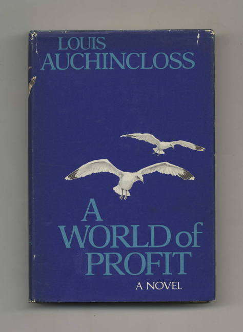 A World of Profit - 1st Edition/1st Printing. Louis Auchincloss.