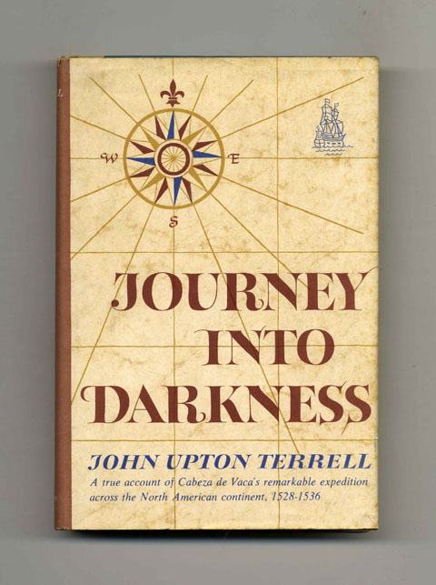 Journey Into Darkness - 1st Edition/1st Printing. John Upton Terrell.