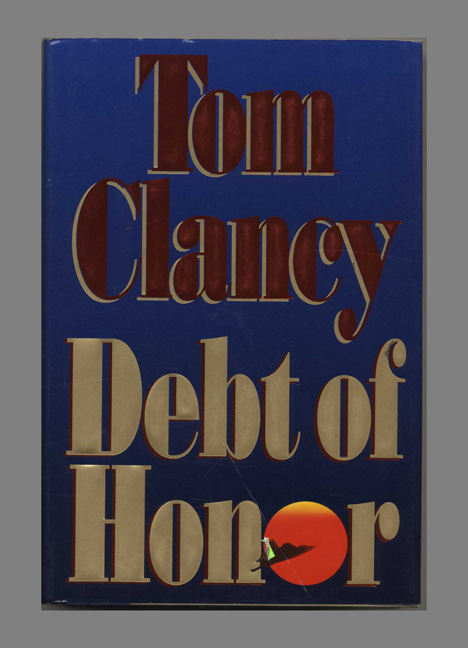 Debt of Honor - 1st Edition/1st Printing. Tom Clancy.