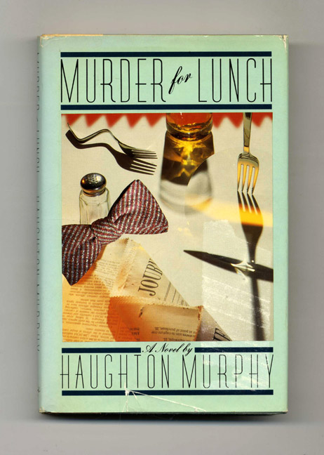 Murder for Lunch - 1st Edition/1st Printing. Haughton Murphy.