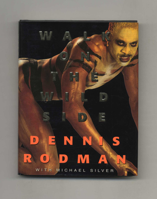 Walk on the Wild Side - 1st Edition/1st Printing. Dennis Rodman.