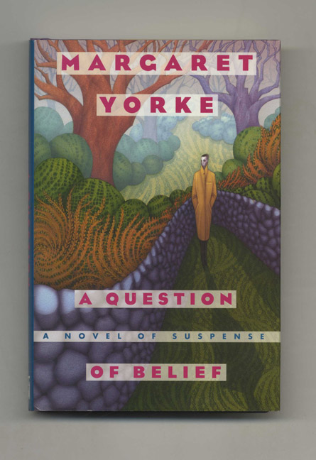 A Question of Belief - 1st Edition/1st Printing. Margaret Yorke.