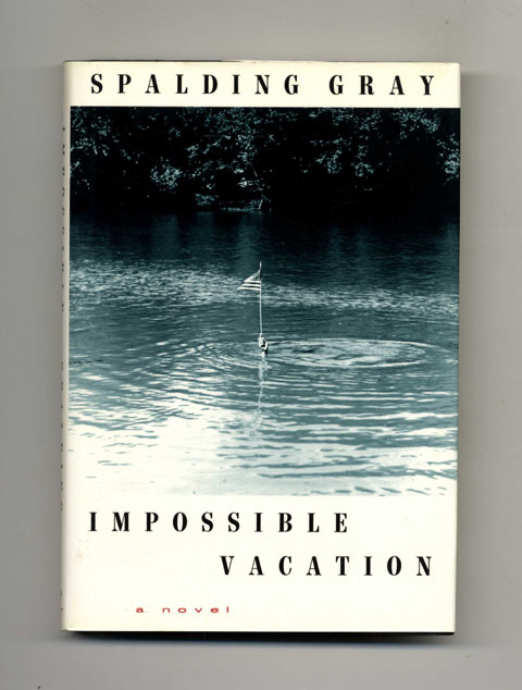 Impossible Vacation - 1st Edition/1st Printing. Spalding Gray.