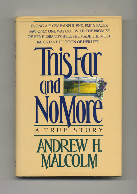 This Far and No More - 1st Edition/1st Printing. Andrew H. Malcolm.