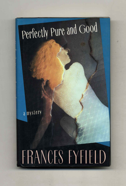 Perfectly Pure and Good - 1st US Edition/1st Printing. Frances Fyfield.