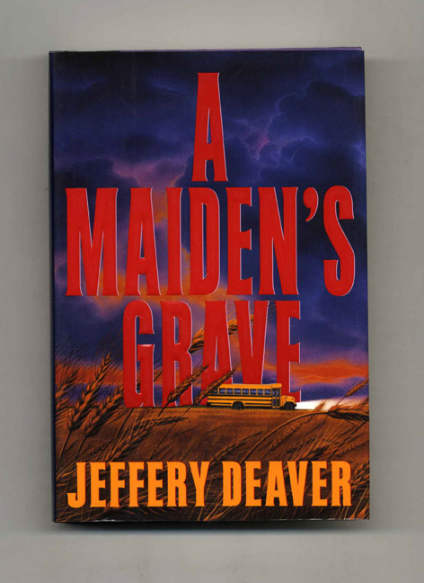 A Maiden's Grave - 1st Edition/1st Printing. Jeffery Deaver.