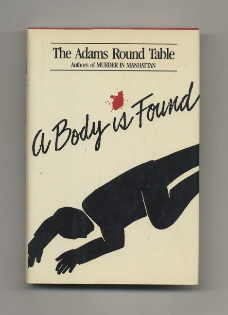 A Body is Found - 1st Edition/1st Printing. The Adams Round Table.