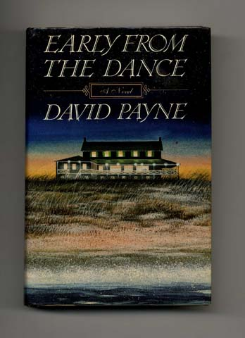 Early From the Dance - 1st Edition/1st Printing. David Payne.